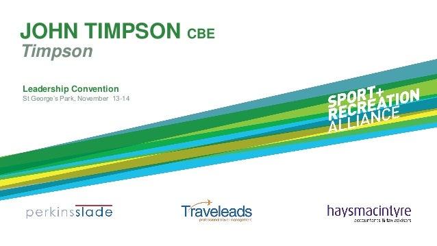 JOHN TIMPSON CBE Timpson Leadership Convention St George's Park, November 13-14