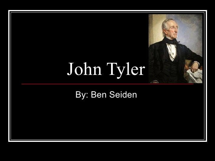 John Tyler  By: Ben Seiden