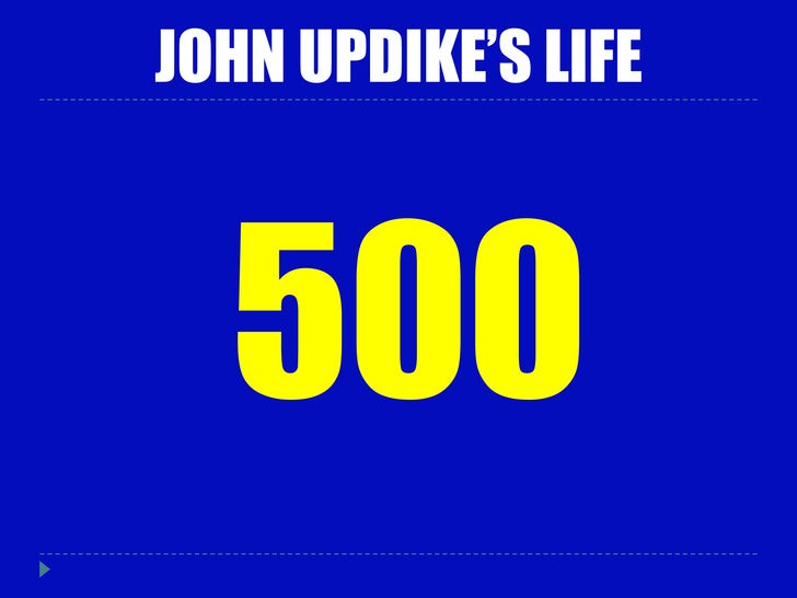 john updikes Author john updike mirrored his america in poems,  john hoyer updike was born on march  , the model for several sympathetic father figures in updike's.