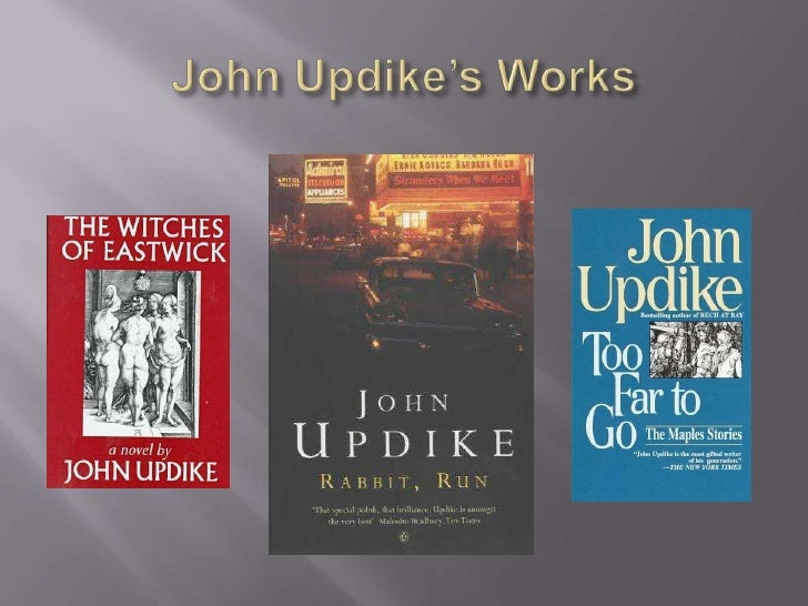 "separating by john updike I'd like to begin this post by asking readers what they think of john updike, as a novelist, as a critic, as a poet, and as a short story writer  i used to love teaching ""separating"" to suburban high school students."