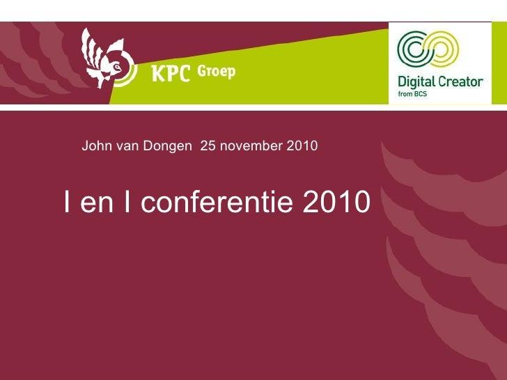 I en I conferentie 2010  John van Dongen  25 november 2010