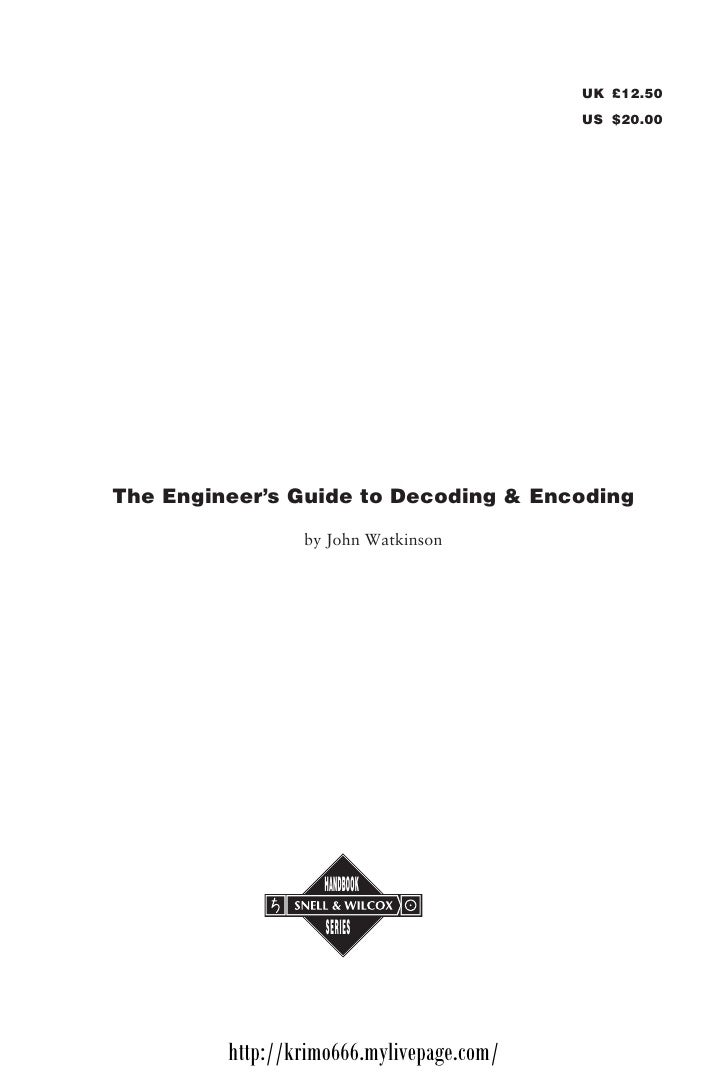 UK £12.50                                            US $20.00     The Engineer's Guide to Decoding & Encoding            ...