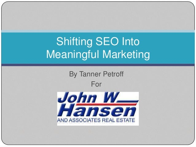 Shifting SEO Into Meaningful Marketing By Tanner Petroff For