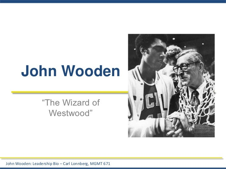 "John Wooden<br />""The Wizard of Westwood""<br />"