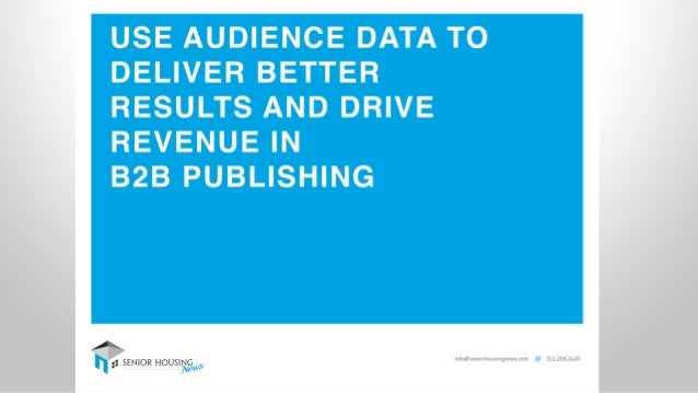 Use Data to Deliver Better Results and Drive Revenue in B2B Publishing Slide 3