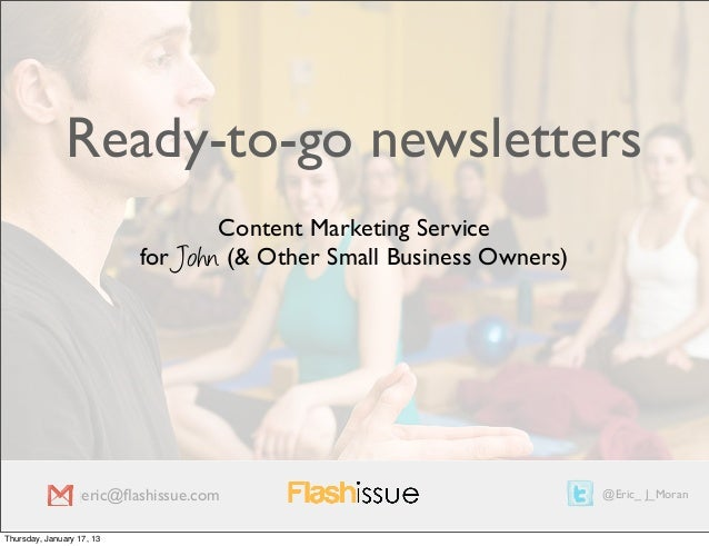 Ready-to-go newsletters                                   Content Marketing Service                           for John (& ...