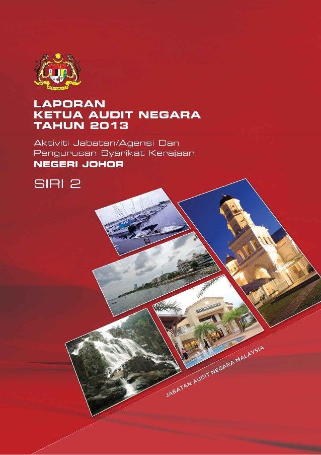 Laporan Ketua Audit Negara 2013 Siri 2 Negeri Johor
