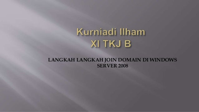 LANGKAH LANGKAH JOIN DOMAIN DI WINDOWS SERVER 2008