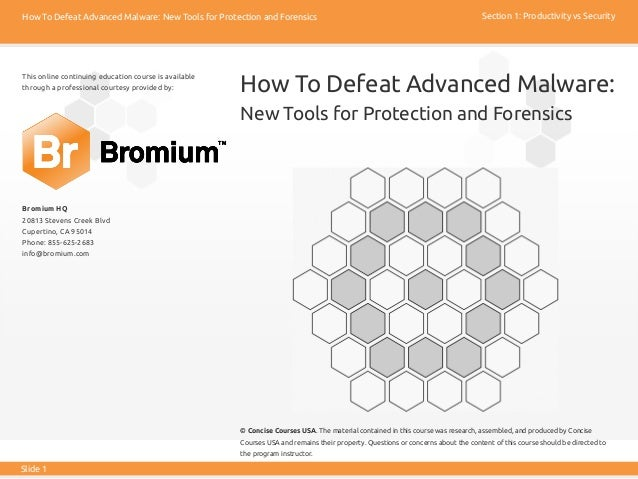 Slide 1 Section 1: Productivity vs SecurityHow To Defeat Advanced Malware: New Tools for Protection and Forensics This onl...