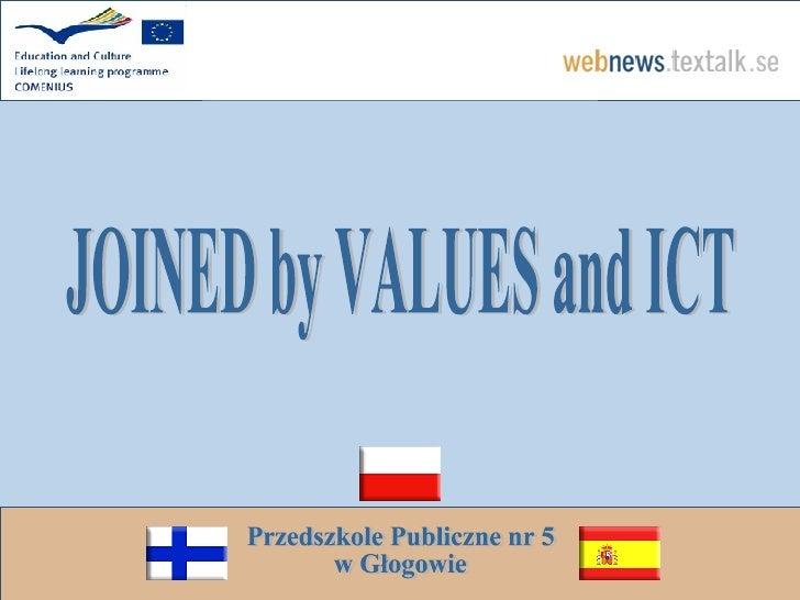 JOINED by VALUES and ICT Przedszkole Publiczne nr 5 w Głogowie