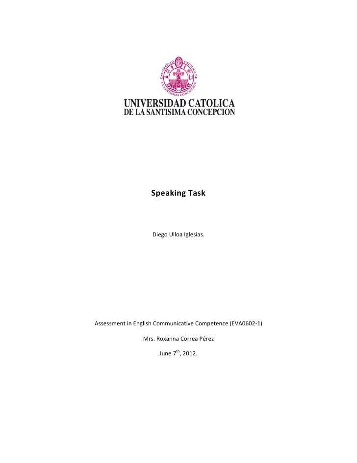 Speaking Task                    Diego Ulloa Iglesias.Assessment in English Communicative Competence (EVA0602-1)          ...