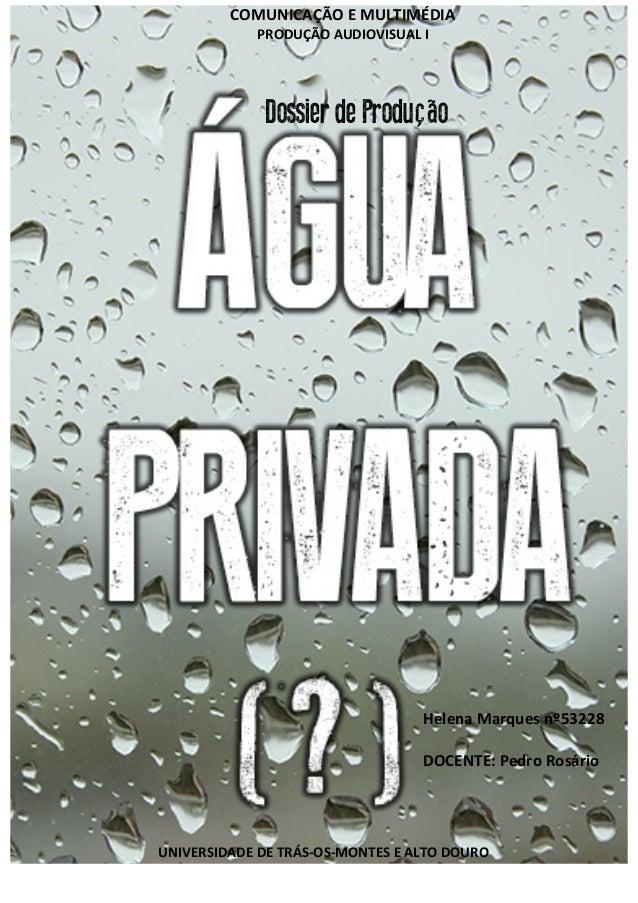 Dossier de Produção COMUNICAÇÃO E MULTIMÉDIA PRODUÇÃO AUDIOVISUAL I  UNIVERSIDADE DE TRÁS-‐OS-‐MONT...