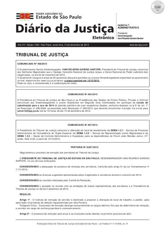 caderno 1 ADMINISTRATIVO Presidente: Ivan Ricardo Garisio Sartori Ano VII • Edição 1560 • São Paulo, sexta-feira, 13 de de...