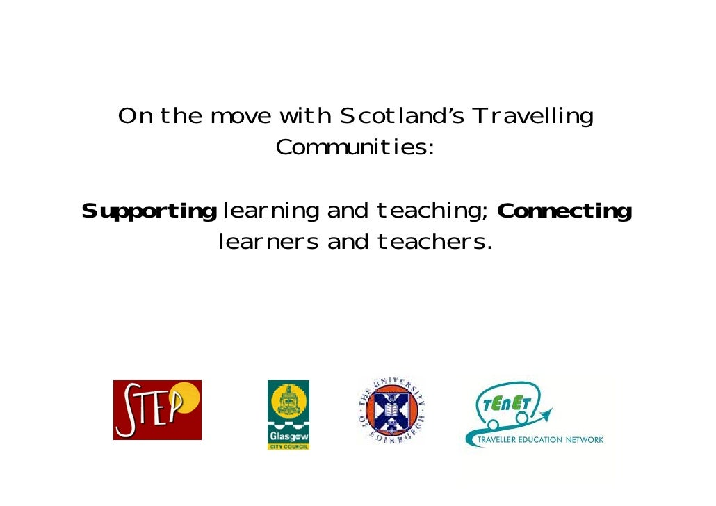 On the move with Scotland's Travelling               Communities:  Supporting learning and teaching; Connecting           ...