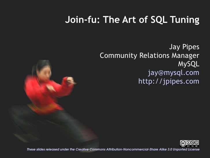 Join-fu: The Art of SQL Tuning                                                                  Jay Pipes                 ...