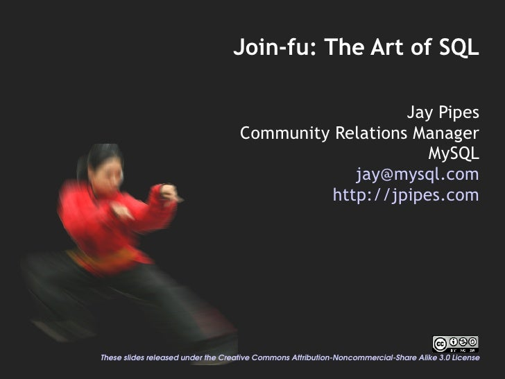 Join-fu: The Art of SQL                                                         Jay Pipes                                 ...