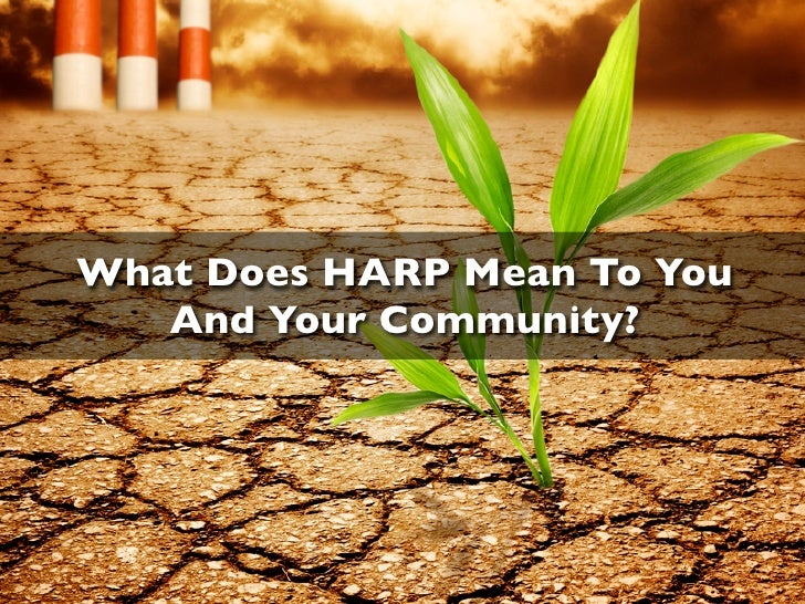 What Does HARP Mean To You   And Your Community?
