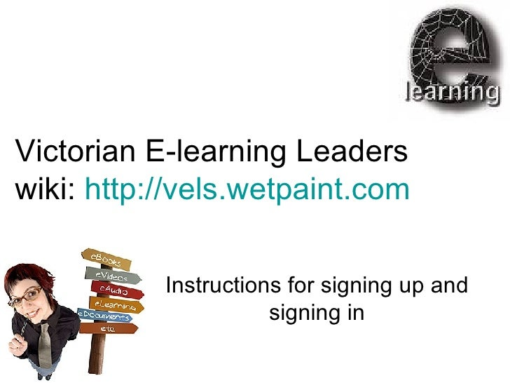Victorian E-learning Leaders wiki:  http://vels.wetpaint.com   Instructions for signing up and signing in