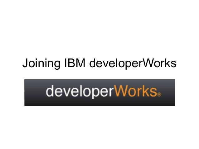 Joining IBM developerWorks