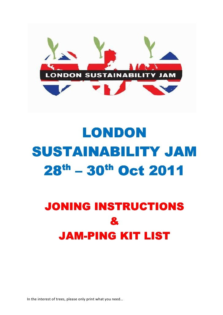 LONDON  SUSTAINABILITY JAM     th   th   28 – 30 Oct 2011          JONING INSTRUCTIONS                   &            JAM-...