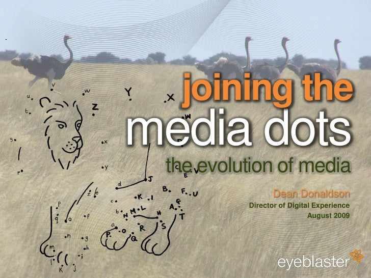 joining the                                          media dots                                           the evolution of...