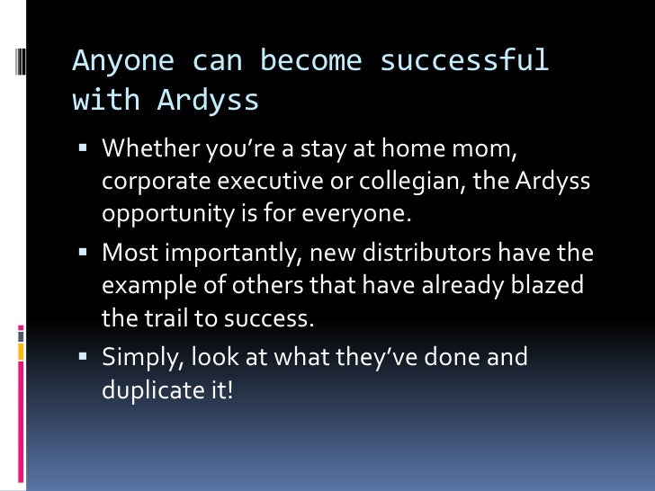Becoming your own boss</li></li></ul><li>Live your best life<br />The Ardyss business model is not only amazing but the be...