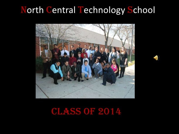 North Central Technology School<br />Class of 2014<br />