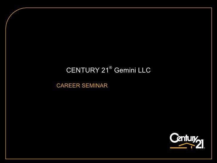 CENTURY 21® Gemini LLC  CAREER SEMINAR