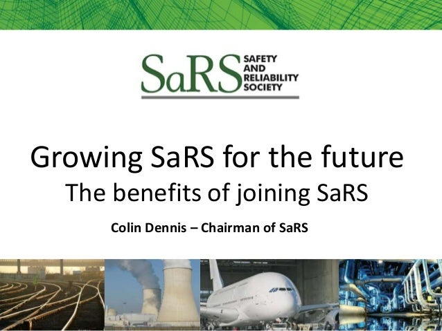 Growing SaRS for the future The benefits of joining SaRS Colin Dennis – Chairman of SaRS