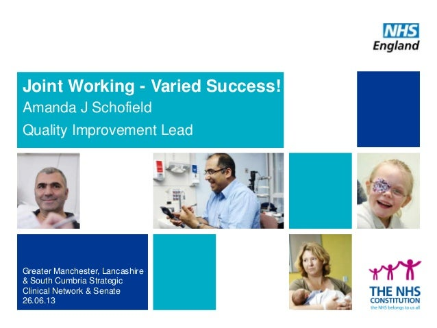 Joint Working - Varied Success! Amanda J Schofield Quality Improvement Lead Greater Manchester, Lancashire & South Cumbria...