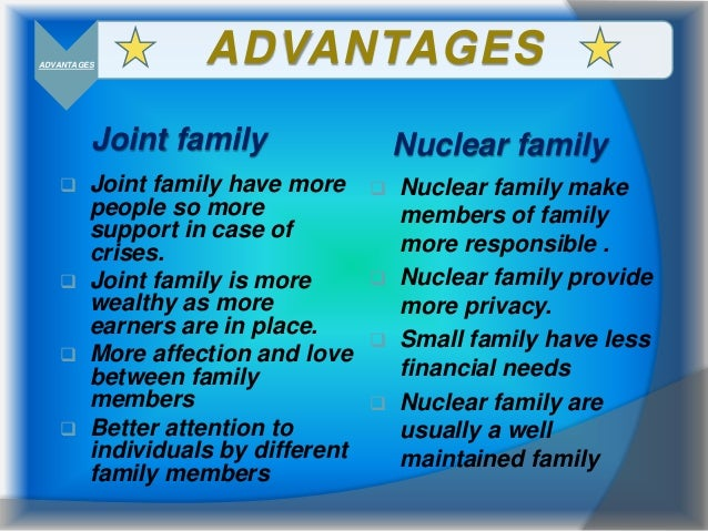 essay on benefits of living in a joint family Healthy families benefit each family member in important ways and help provide a unique sense of belonging and value that cannot be found in other relationships the benefits of healthy families are far-reaching and all encompassing.