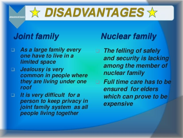 essay on disadvantages of joint families What are disadvantages of joint family alot of advantages and well alot of things ull miss about living in a joint family essay help i am 12, i.