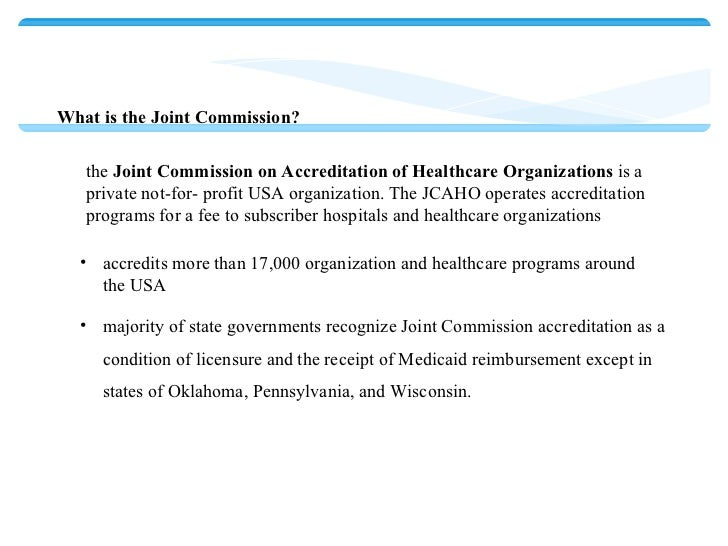 joint commission The high-profile problems uncovered at two hospitals that were accredited by the joint commission have led to renewed criticism from congressional healthcare leaders about the value of the commission's accreditation process in the wake of a patient death at a small physician-owned hospital in.