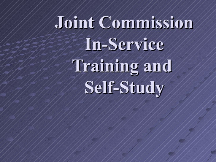 Joint Commission In-Service Training and  Self-Study