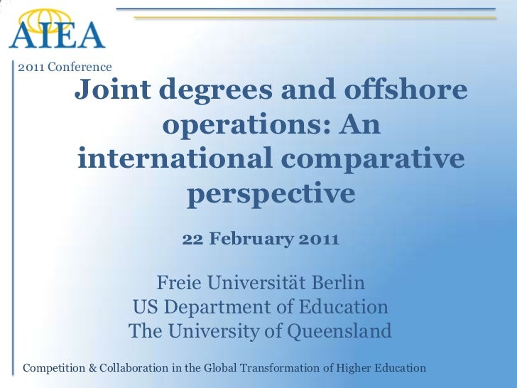 Joint degrees and offshore operations: An international comparative perspective<br />22 February 2011<br />FreieUniversitä...