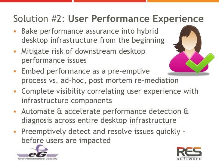Solution #2: User Performance Experience Bake performance assurance into hybrid    desktop infrastructure from the beginn...