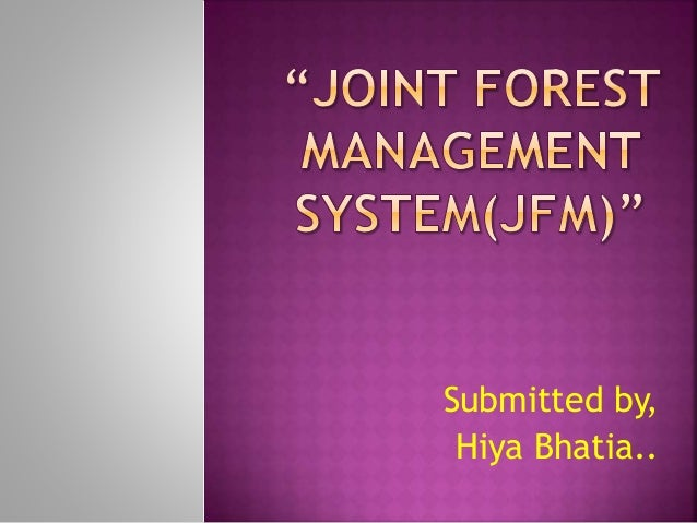 joint forest management a review Document type ctf-scf joint: focus tfc-sc meeting documents : sustainable forest management : review of practices on csos engagement with the cifs at the.