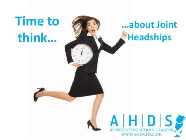 Time to think… …about Joint Headships