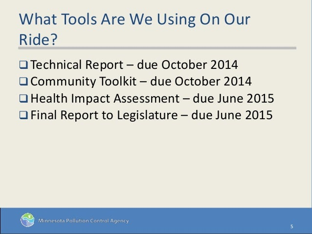 What Tools Are We Using On Our Ride?  Technical Report – due October 2014  Community Toolkit – due October 2014  Health...
