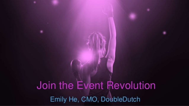 Emily He, CMO, DoubleDutch Join the Event Revolution