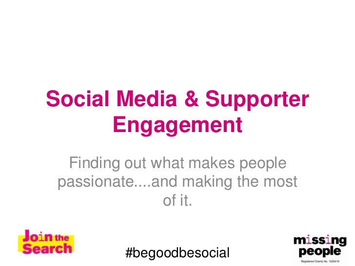 Social Media & Supporter      Engagement  Finding out what makes people passionate....and making the most                o...