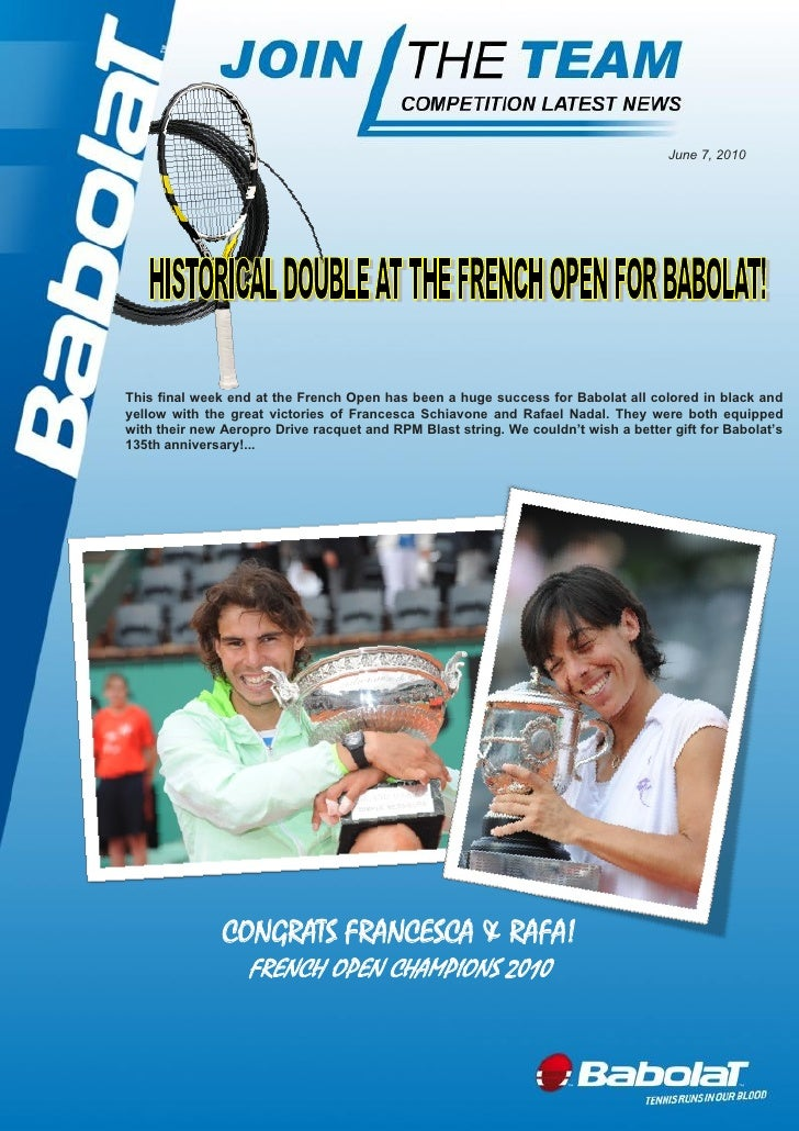 June 7, 2010     This final week end at the French Open has been a huge success for Babolat all colored in black and yello...