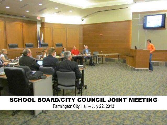 SCHOOL BOARD/CITY COUNCIL JOINT MEETING Farmington City Hall – July 22, 2013