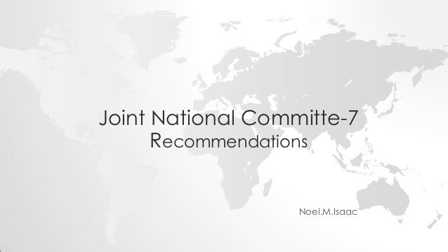 Joint National Committe-7 Recommendations Noel.M.Isaac