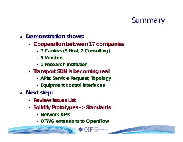 Summary Demonstration shows: • Cooperation between 17 companies • 7 Carriers (5 Host, 2 Consulting) • 9 Vendors • 1 Resear...
