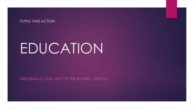 EDUCATION KIRKOSWALD, OUR LADY OF THE ROSARY, JERICHO PUPILS TAKE ACTION