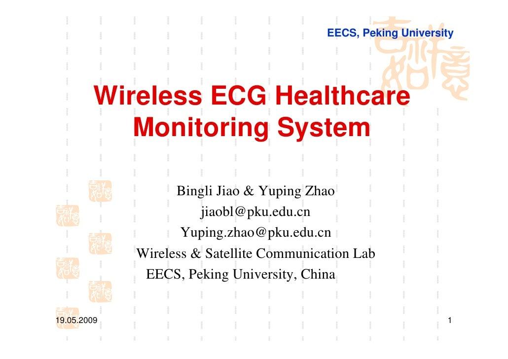 EECS, Peking University              Wireless ECG Healthcare             Monitoring System                     Bingli Jiao...
