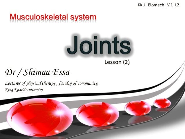KKU_Biomech_M1_L2  Musculoskeletal system                                                       Lesson (2)Dr / Shimaa Essa...