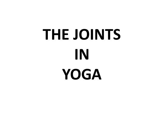 THE JOINTS    IN  YOGA