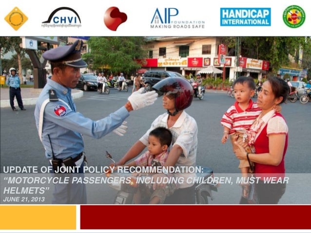 """UPDATE OF JOINT POLICY RECOMMENDATION: """"MOTORCYCLE PASSENGERS, INCLUDING CHILDREN, MUST WEAR HELMETS"""" JUNE 21, 2013"""
